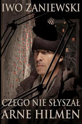 Iwo Zaniewski - Czego nie słyszał Arne Hilmen