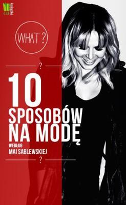 Maja Sablewska - 10 sposobów na modę