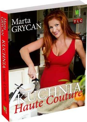 Marta Grycan - Kuchnia Haute Couture