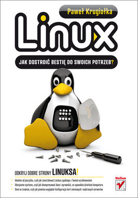 Paweł Krugiołka - Linux. Jak dostroić bestię do swoich potrzeb?