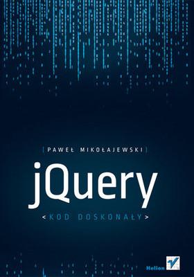 Paweł Mikołajewski - jQuery. Kod doskonały