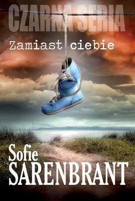 Sofie Sarenbrant - Zamiast ciebie / Sofie Sarenbrant - I stället för Dig
