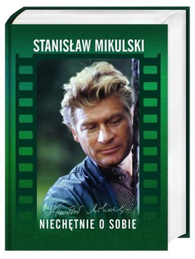 Stanisław Mikulski - Niechętnie o sobie