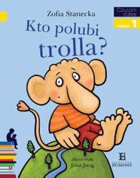 Zofia Stanecka - Kto polubi Trolla? Czytam sobie