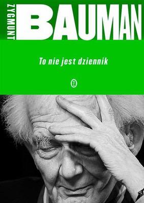 Zygmunt Bauman - To nie jest dziennik
