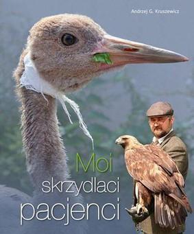 Andrzej Kruszewicz - Moi skrzydlaci pacjenci