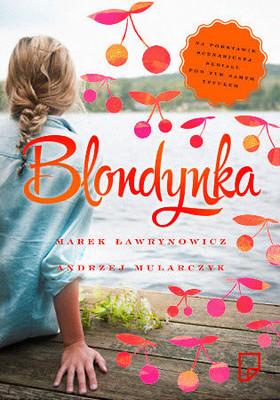 Andrzej Mularczyk, Marek Ławrynowicz - Blondynka