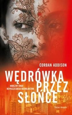Corban Addison - Wędrówka przez słońce / Corban Addison - A Walk Across the Sun