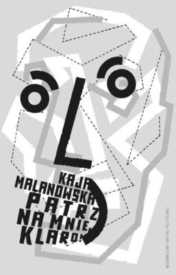 Kaja Malanowska - Patrz na mnie, Klaro!