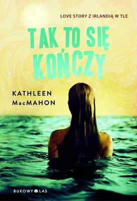 Kathleen MacMahon - Tak to się kończy / Kathleen MacMahon - This Is How It Ends