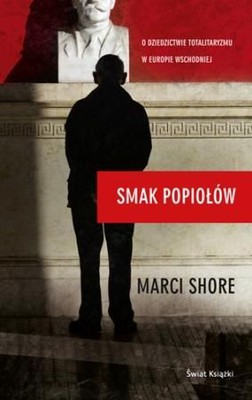 Marci Shore - Smak popiołów / Marci Shore - The Taste of Ashes