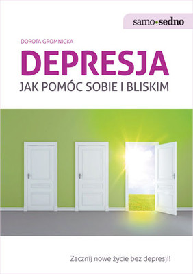 Dorota Gromnicka - Depresja. Jak pomóc sobie i innym