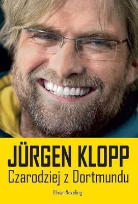Elmar Neveling - Jurgen Klopp. Czarodziej z Dortmundu