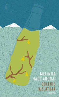 Melinda Nadj Abonji - Gołębie wzlatują