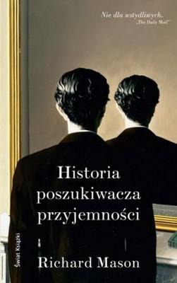 Richard Mason - Historia poszukiwacza przyjemności / Richard Mason - The History of a Pleasure Seeker