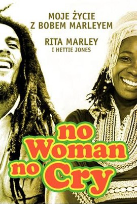 Rita Marley, Hettie Jones - No woman no cry. Moje życie z Bobem Marleyem / Rita Marley, Hettie Jones - No Woman No Cry. My Life with Bob Marley