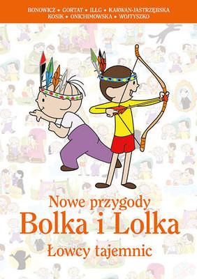 Opracowanie zbiorowe - Nowe przygody Bolka i Lolka. Łowcy tajemnic
