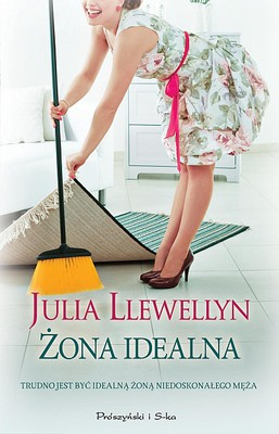 Julia Llewellyn - Żona idealna / Julia Llewellyn - The model wife