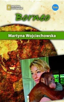 Martyna Wojciechowska - Borneo