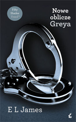 E.L. James - Nowe oblicze Greya / E.L. James - Fifty Shades Freed