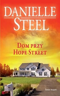 Danielle Steel - Dom przy Hope Street / Danielle Steel - The house on Hope Street