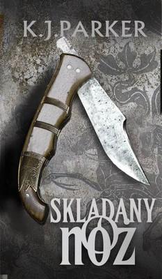 K.J. Parker - Składany nóż / K.J. Parker - The Folding Knife