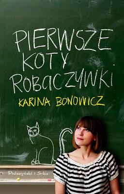 Karina Bonowicz - Pierwsze koty robaczywki