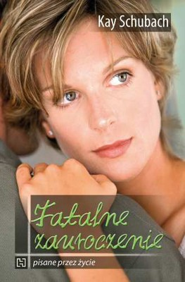 Kay Schubach - Fatalne zauroczenie / Kay Schubach - Fatal Flaw