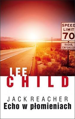 Lee Child - Echo w płomieniach / Lee Child - Echo Burning