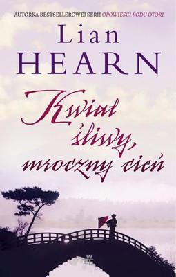 Lian Hearn - Kwiat śliwy, mroczny cień / Lian Hearn - Blossoms and Shadows