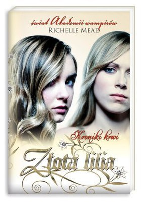 Richelle Mead - Złota Lilia / Richelle Mead - The Golden Lily