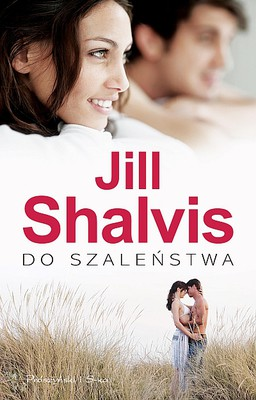 Jill Shalvis - Do szaleństwa / Jill Shalvis - Head Over Heels
