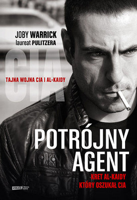 Joby Warrick - Potrójny agent. Kret Al-Kaidy, który oszukał CIA / Joby Warrick - The Triple Agent: The al-Qaeda Mole who Infiltrated the CIA