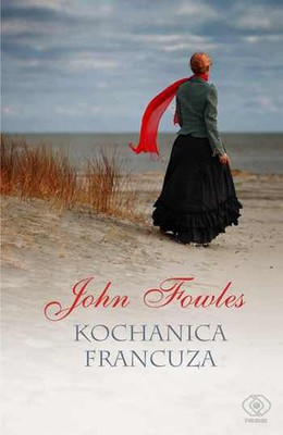 John Fowles - Kochanica Francuza / John Fowles - The French Lieutenant's Woman
