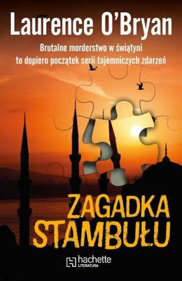 Laurence O'Bryan - Zagadka Stambułu / Laurence O'Bryan - Istanbul Puzzle