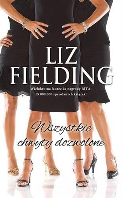 Liz Fielding - Wszystkie chwyty dozwolone / Liz Fielding - All's fair in love, war and high school