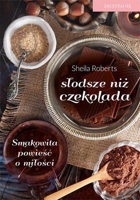 Sheila Roberts - Słodsze niż czekolada