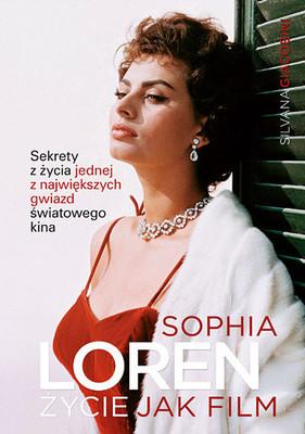 Silvana Giacobini - Sophia Loren: życie jak film / Silvana Giacobini - Sophia Loren Una Vita da Romanzo