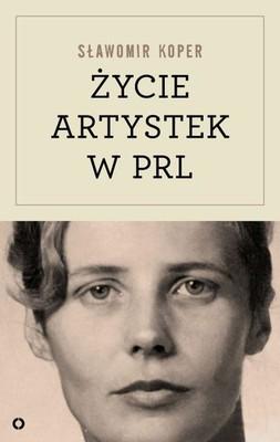 Sławomir Koper - Życie artystek w PRL