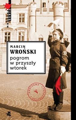 Marcin Wroński - Pogrom w przyszły wtorek