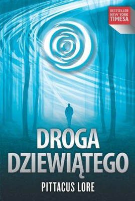 Pittacus Lore - Droga dziewiątego / Pittacus Lore - The Rise of Nine