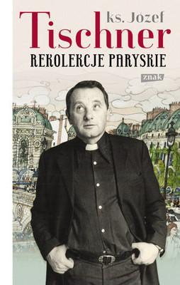 Józef Tischner - Rekolekcje paryskie