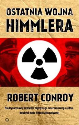 Robert Conroy - Ostatnia wojna Himmlera