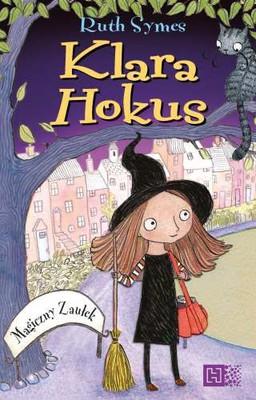 Ruth Symes - Klara Hokus. Magiczny zaułek.