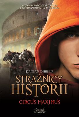 Damian Dibben - Circus Maximus. Strażnicy historii