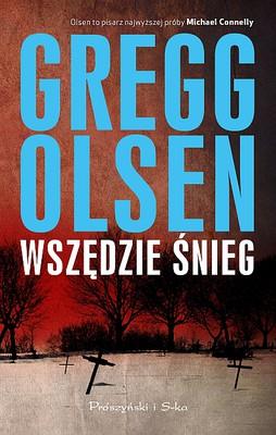 Gregg Olsen - Wszędzie śnieg / Gregg Olsen - A Wicked Snow