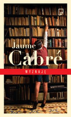 Jaume Cabré - Wyznaję