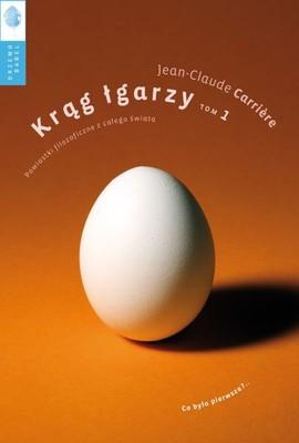 Jean-Claude Carriere - Krąg łgarzy. Tom 1. Powiastki filozoficzne z całego świata