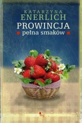 Katarzyna Enerlich - Prowincja pełna smaków