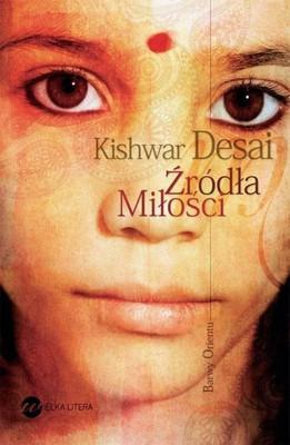 Kishwar Desai - Źródła miłości / Kishwar Desai - Orgins of love